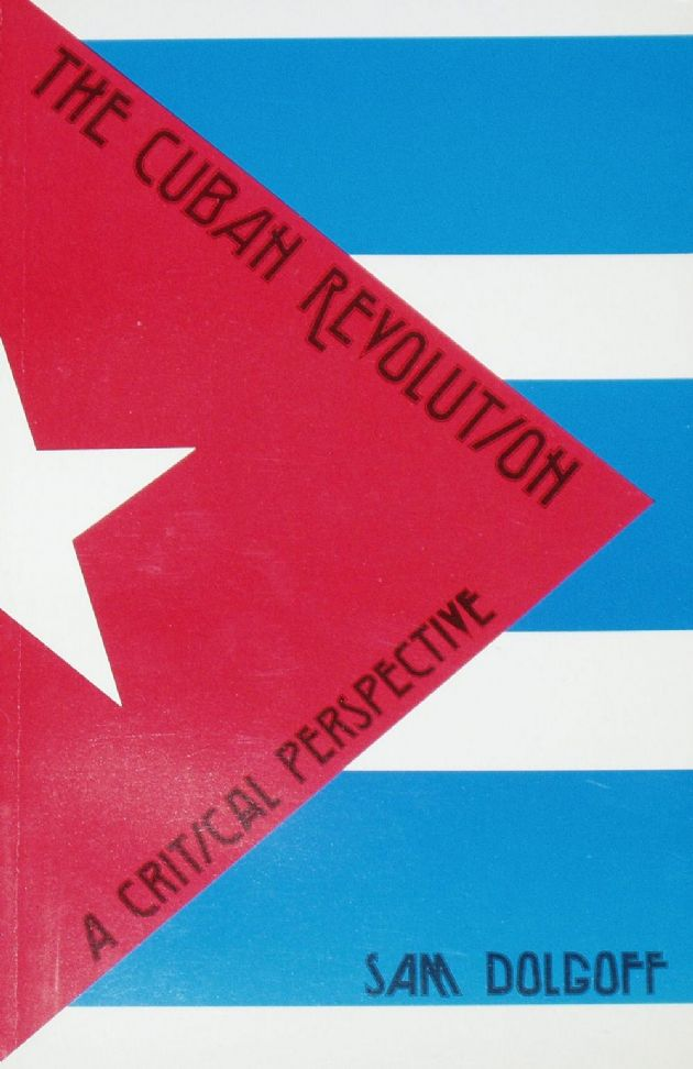 The Cuban Revolution, A Critical Perspective, by Sam Dolgoff